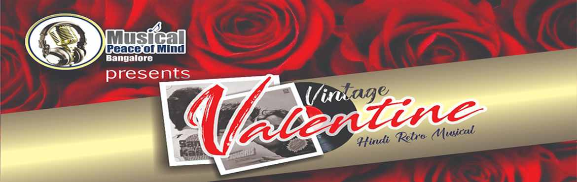 Book Online Tickets for Vintage Valentine Hindi Retro Musical, Hyderabad. Vintage Valentine :- Hindi Retro Musical Musical peace of mind, for the first time in Hyderabad, will be doing a 3 hour Hindi Bollywood retro musical show with their most talented singers -- ARAVIND MUKUNDAN B.G.RAJ, VIKRAM DIXIT, RUMANA AHMED AND SR
