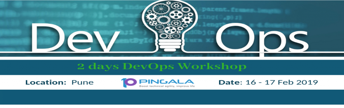 Book Online Tickets for DevOps 2 days Hands-on Training in Pune:, Pune. This is to notify you thatPingala Softwareproudly announces its upcoming2 DaysHands-On DevOpstraining scheduled inPune:16 - 17Feb 2019.About Pingala Software:We are a renowned Professional t