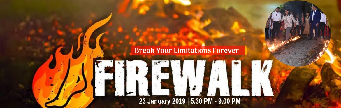 Book Online Tickets for Firewalk-Break Your Limitations Forever , Pune. REAKTHROUGH your challenges, RELEASE your fear & ATTRACT abundance in all areas of you life! Attend the Pune's most awaited & hottest programme: The Millionnaire Next Door and experience walking barefoot on red hot coals!  Take Th