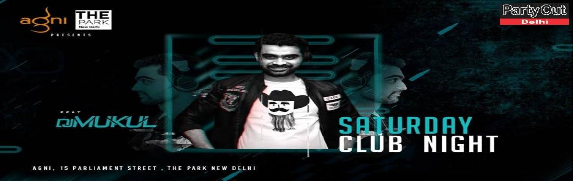 Book Online Tickets for Saturday Club Night - With DJ Mukul, New Delhi. Break free from the monotonous life! Let nothing stop you from having the night of your life. Dance all night and shake off the woes at Agni Free Entry For Couples & Girls Only Thru Simran\'s Guestlist Male Stags: Cover Charges Rs.2000 (Fully Red