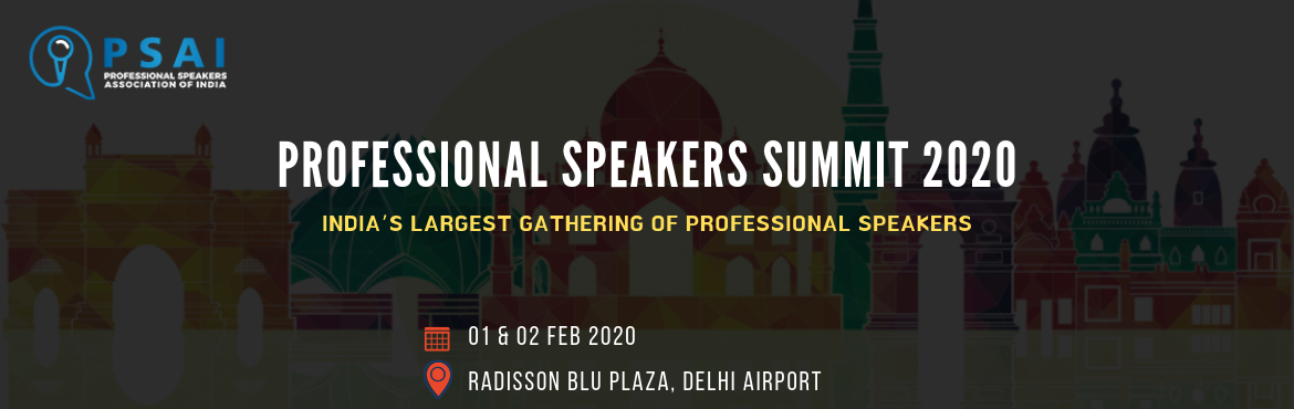 Book Online Tickets for PROFESSIONAL SPEAKERS SUMMIT 2020 ( Prof, Delhi. Are you ready to SPEAK GLOBAL? Expand your AUDIENCE? Craft a winning SCRIPT? Strengthen your VOICE? PSAI Summit 2020 - RAISE YOUR BAR- BECOME A GLOBAL PROFESSIONAL SPEAKER 2 Days |International Speakers| Keynotes |Masterclass | Unlimited ideas,