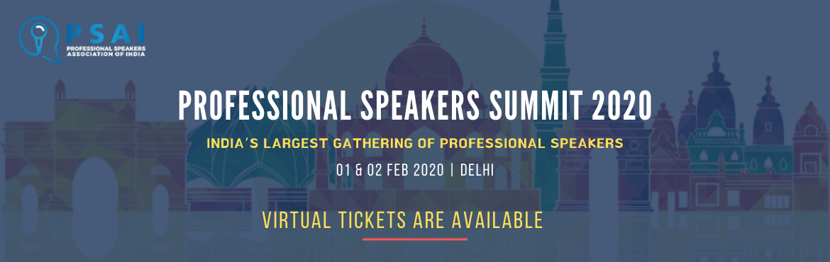 Book Online Tickets for PROFESSIONAL SPEAKERS SUMMIT 2020- VIRTU, Delhi. Professional Speakers Summit (PSS) is India\'s largest gathering of Professional Speakers with participation from over 10 countries. Our 2019 summit saw over 200 participants including international speakers and delegates making this a truly global e