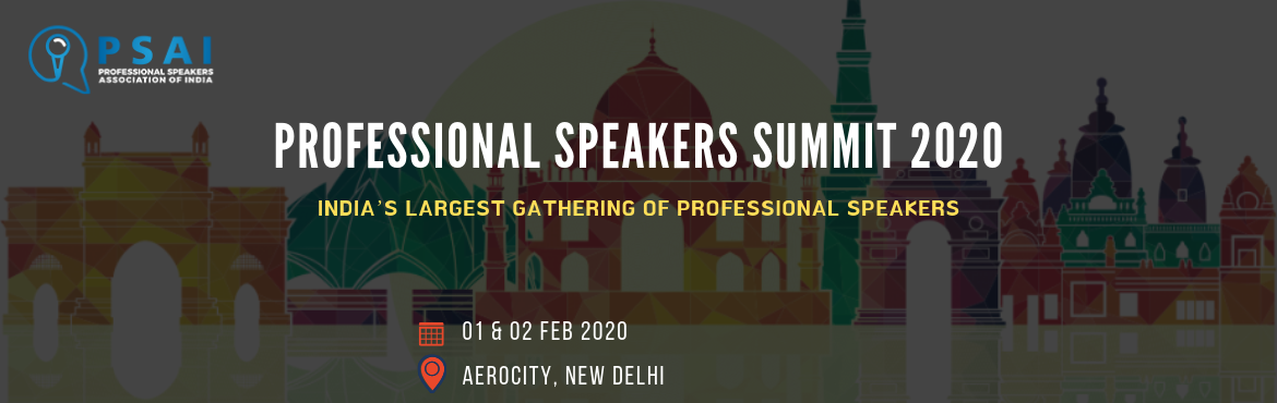 Book Online Tickets for PROFESSIONAL SPEAKERS SUMMIT 2020 ( Prof, Delhi. Are you ready to SPEAK GLOBAL? Expand your AUDIENCE? Craft a winning SCRIPT? Strengthen your VOICE? PSAI Summit 2020 -RAISE YOUR BAR- BECOME A GLOBAL PROFESSIONAL SPEAKER 2 Days |International Speakers| Keynotes |Masterclass | Unlimited ideas,