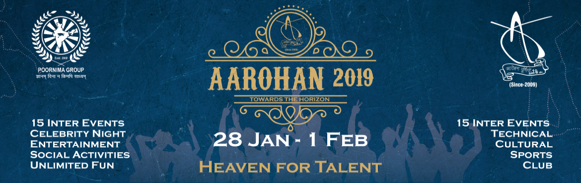 Book Online Tickets for Aarohan Poornima 2019, Jaipur. We bring together music, sports, knowledge and entertainment to create unforgettable experiences. It brings to the masses a plethora of events comprising all major Technical, Club, Sports and Cultural. Register starts from January 21, 2019.