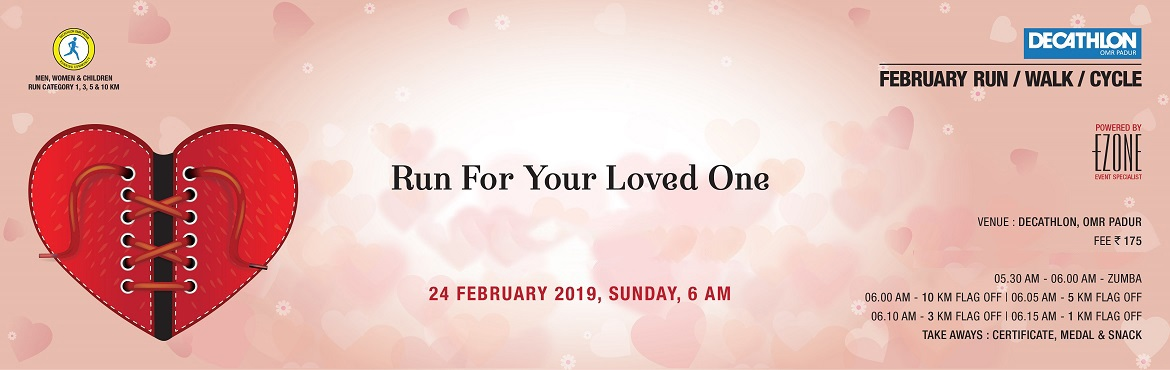 Book Online Tickets for Decathlon Run Series - Run For Your Love, Chennai. DECATHLON OMR Padur presents Run For Your Loved One on 24 February 2019, Sunday 5:30 AM Men, Women & Children 05:30 AM ~ Zumba 06:00 AM ~ 10 KM 06:05 AM ~ 5 KM 06:10 AM ~ 3 KM 06:15 AM ~ 1 KM Registration Fees: 175Certificate | Medal | Snack