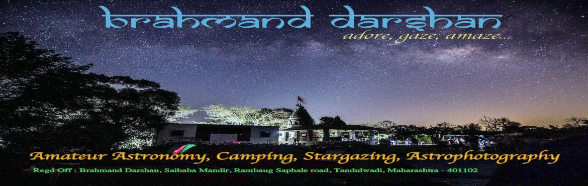 Book Online Tickets for Messier Marathon with Brahmand Darshan S, Mumbai. Welcome Winter Star Gazing Camping Under the Billions StarsBrahmand Darshan inviting you to join for Night Sky Gazing (Star Party) at Saphale, Tandulwadi Village. Come watch Astonishing World of Universe with us ! ! !Event Date: 9th March 2019 (Satur
