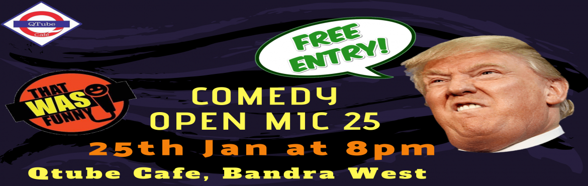 Book Online Tickets for Comedy Open Mic-25 FREE ENTRY, Mumbai. FREE ENTRY \