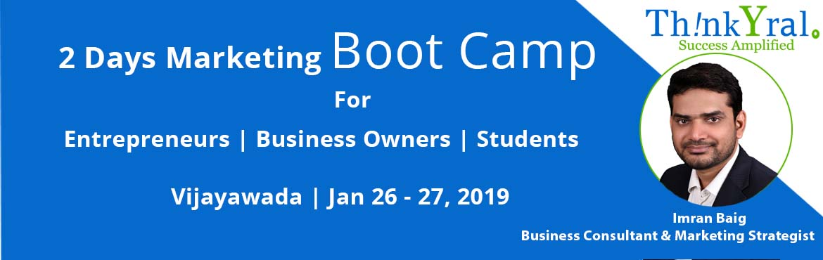 Book Online Tickets for 2 Days Marketing Boot Camp for Entrepren, Vijayawada. Welcome to the no-nonsense 100% practical marketing workshop which is totally actionable. If you are an Entrepreneur, Business Owner, Startup Enthusiast or a Student and want to understand different ways of marketing a product to a target audien