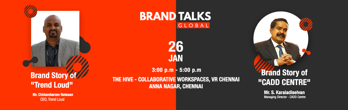 Book Online Tickets for Brand Talks Global - Brand Story of CADD, Chennai. SPEAKER_01: Mr. S. Karaiadiselvan Managing Director - CADD Center, Delivers his TALK on,   1. How the founders of CADD Center built a nesh business from the scratch & scaled it to a Global brand with more than 1000+ Franchises 2. Next big th
