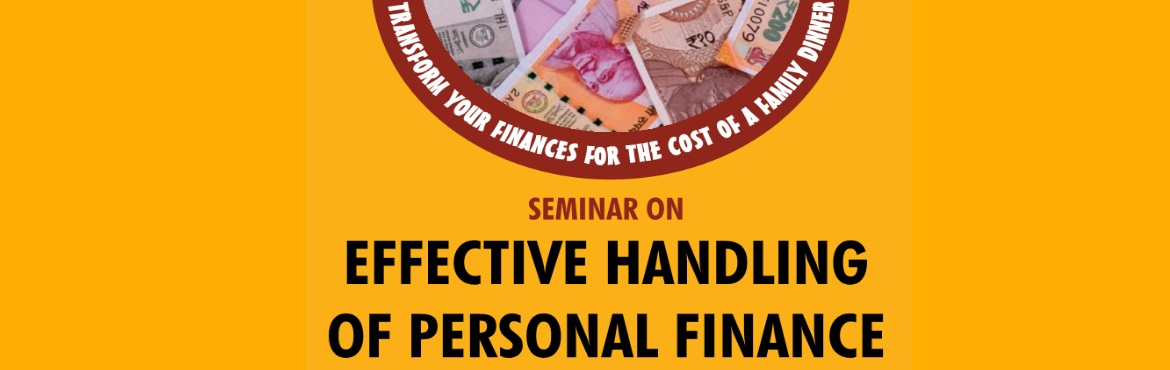 Book Online Tickets for Effective Handling of Personal Finance, Chennai. LifeOscope is glad to announce our next program \