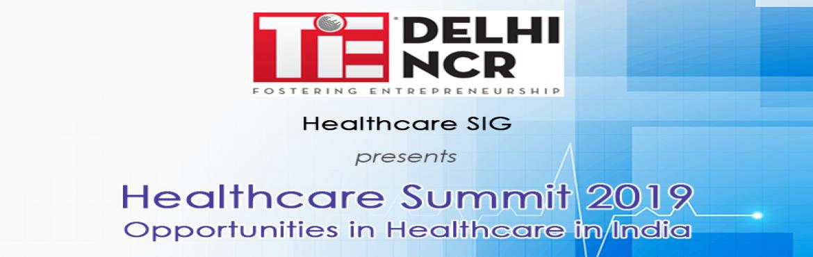 Book Online Tickets for TiE Delhi NCR Healthcare Summit 2019 - O, New Delhi. TiE Delhi- NCR Healthcare SIG is organising \