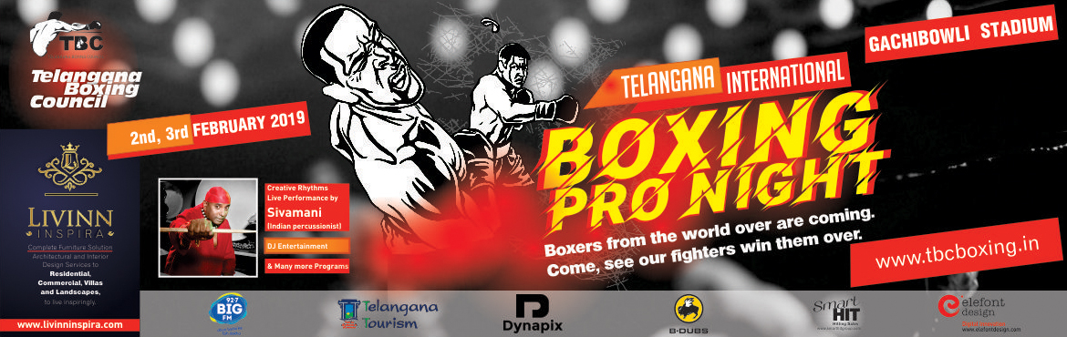 Book Online Tickets for Telangana International Boxing League an, Hyderabad. Telangana International Boxing League conduction first time in the history of Telangana State, Players are coming from all over the world i.e. Kenya, Afghanistan, South Africa, Philippines, Armenia, Thai and Kazakhstan. The objective of TBC is threef