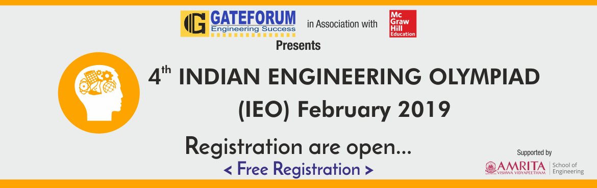 Book Online Tickets for Indian Engineering Olympiad, Hyderabad. Indian Engineering Olympiad (IEO), organized by GATEFORUM (a division of Thinkcell Learning Solutions Pvt Ltd), is a pan-India exam that offers a real test of engineering aptitude for the engineering students in their respective fields on a national