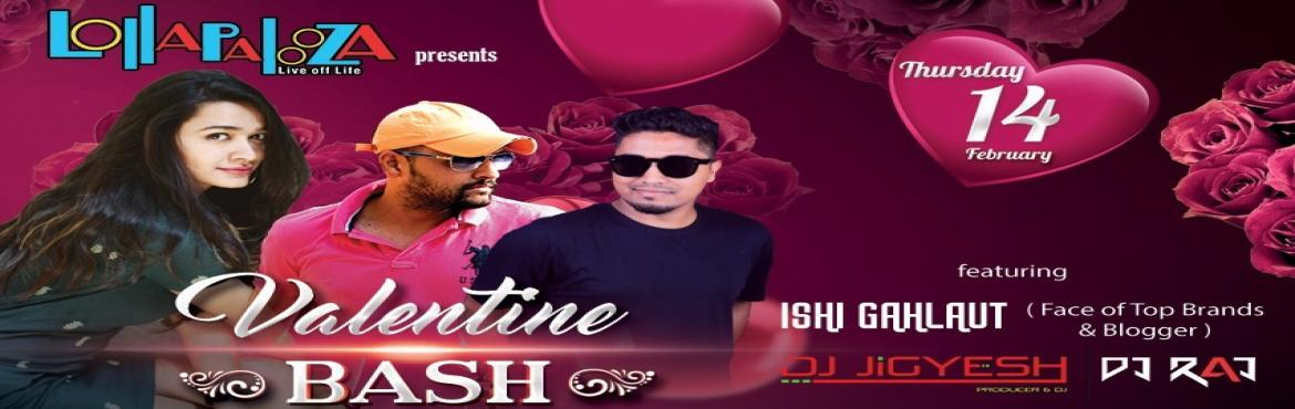 Book Online Tickets for Valentine Bash 2019 at Lollapalooza, Pune.  // Valentine Bash 2019 at Lollapalooza  feat. DJ Jigyesh, DJ Raj and ISHI Gahlaut //  After Biggest Lohri Celebration in Town, Pune Get Ready this Valentine for another theme celebration with your Loved ones.  Lollapalooza Presen