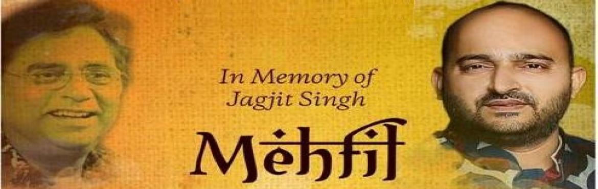 Book Online Tickets for Mehfil - In Memory of Jagjit Singh by Ev, Pune. \'Mehfil\' A Tribute to Jagjit Singhji on his 78th Birth Anniversary   Since years we have cherished the Soulful Voice of Jagjit Singhji in the realm of Ghazals. It's virtually an impossible task to fill the gap which the Late Jagjit Singh