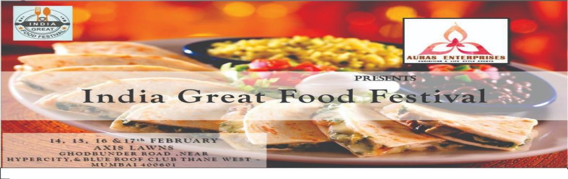 Book Online Tickets for INDIA GREAT FOOD FESTIVAL ( Igff 2019), Thane. ⚛️ *AURAS ENTERPRISES*⚛️ PRESENTS  INDIA GREAT FOOD FESTIVAL ( Igff 2019)