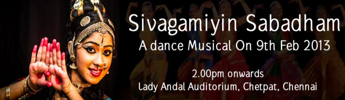 Book Online Tickets for Sivagamiyin Sabadham - A Dance Musical C, Chennai. Sivagamiyin Sabadham - A Dance Musical Concert - Show 1 :