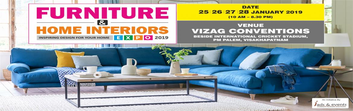 Book Online Tickets for Furniture and  Home Interiors Expo , Visakhapat. This festive season Furniture & Home interior brings you the best available deals in furniture and home interior, all under one roof! Come visit Vizag Conventions for an exclusive collection.
