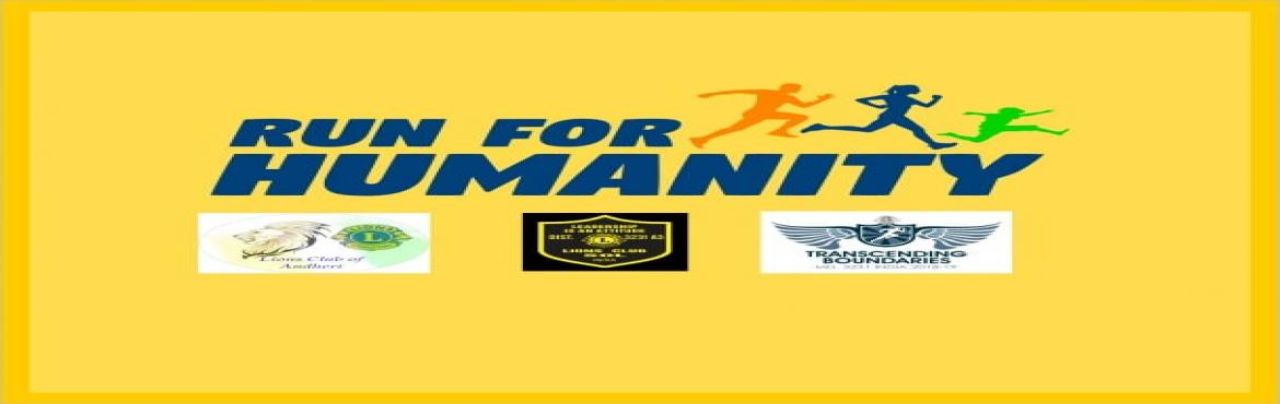 Book Online Tickets for Run for Humanity, Mumbai.  Lions Club of Andheri & Lions Club of SOL (Mumbai) have organised this event. Funds raised from the event, will be used to uplift the underprivileged, to empower women and support children. Its a run for humanity. Funds raised will be used to up