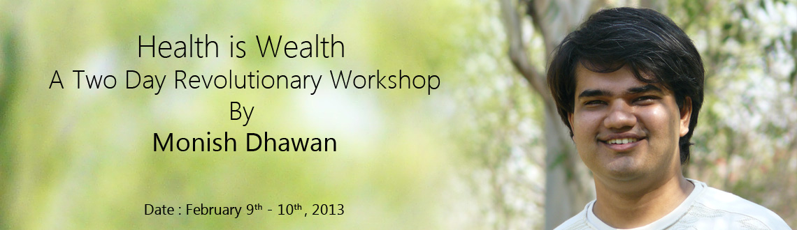 Book Online Tickets for Health is Wealth February 9 & 10 2013, Hyderabad. Health is Wealth