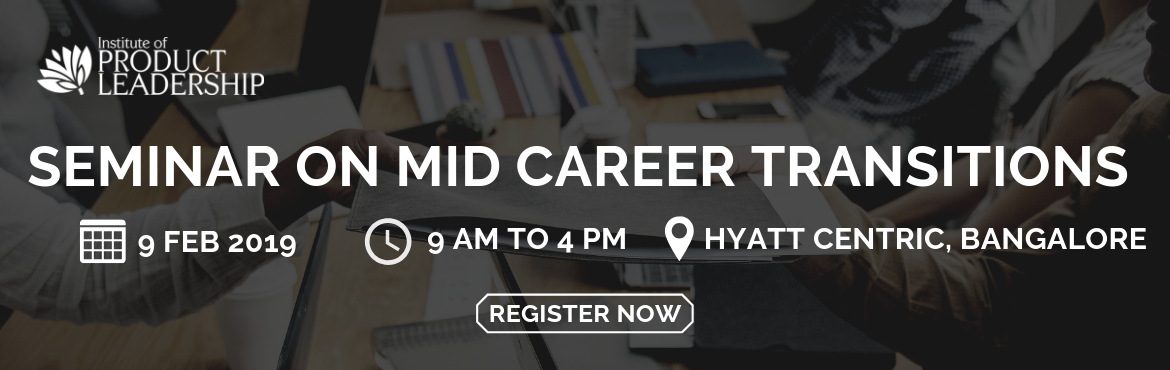 Book Online Tickets for Seminar on Mid Career Transitions - Bang, Bengaluru. FAST TRACK TO SUCCESS WITH NEW-AGE SKILLS \'Mid Career Transition\' is the crossroad to an exciting and as yet unexplored career territory. Are you feeling challenged in your career? Looking to explore next-gen careers and dynamic roles? Where does y