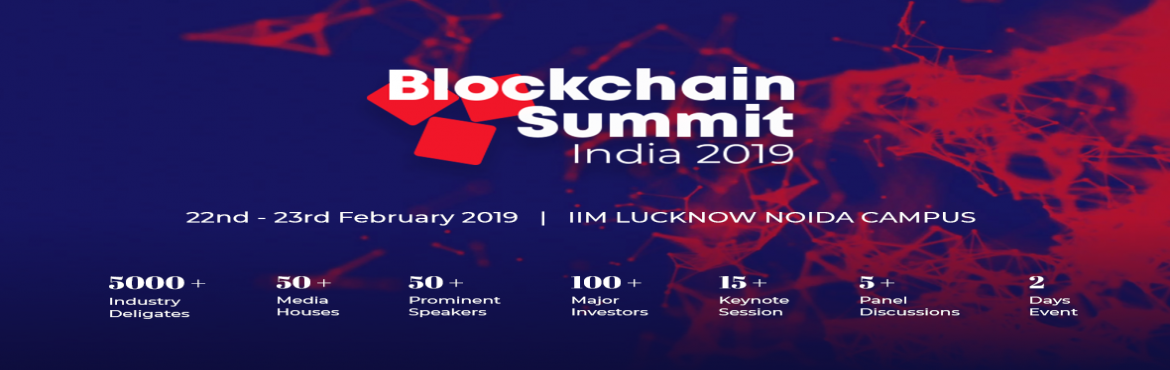 Book Online Tickets for IIM Lucknow Noida Campus, Delhi. Blockchain Summit India is a 2-day conference and exhibition connecting over 5000 industry leaders, policymakers, business decision makers, academia, tech innovators and startups and investors. BSI 2019 brings unmatched content and exceptional networ