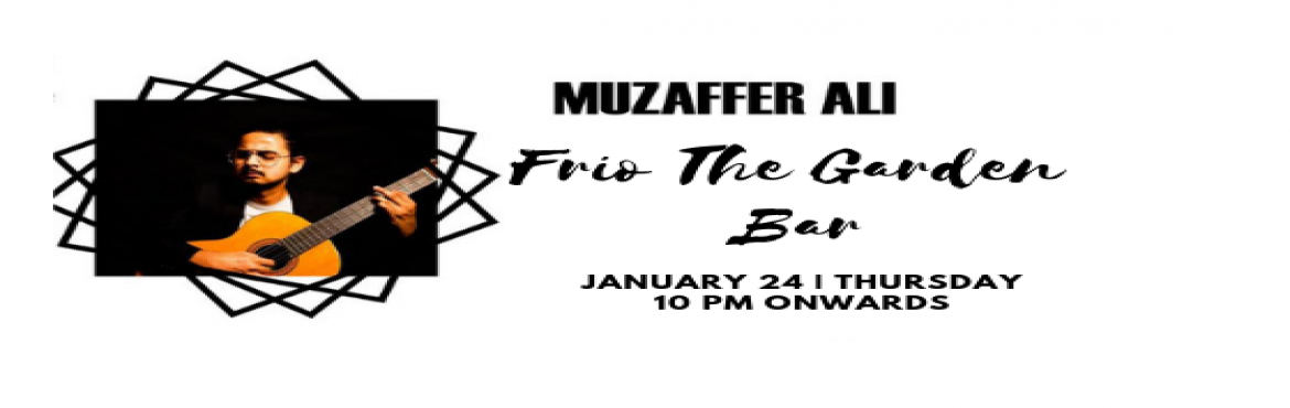 Book Online Tickets for Muzaffer - Performing LIVE at Frio The g, New Delhi. A soulful night awaits you, come immerse yourself in the soulful voice of Muzaffer performing live at Frio The Garden Bar on 24th Jan at 10 pm. Muzaffar Ali is a singer and songwriter based out in Delhi. He has been playing guitar and singing since t