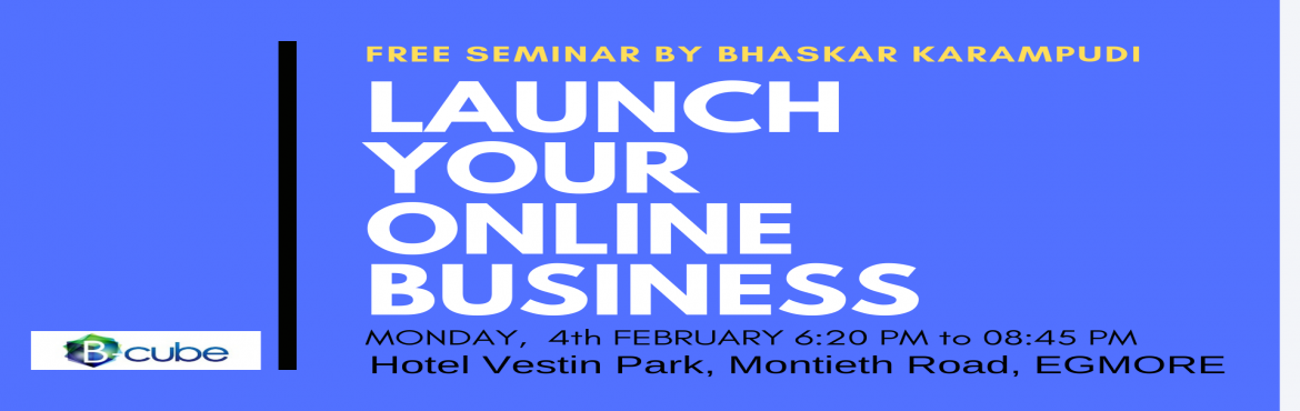 Book Online Tickets for Launch Your Online Business - Free Semin, Chennai. Launch Your Online Business. If you are already a business owner, learn how to take your business online. If you are planning to start a business online, learn complete step-by-step process involved in launching a successful online business. We will