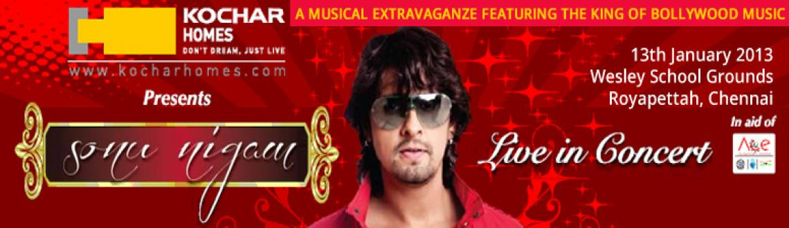 Book Online Tickets for Sonu Nigam Live in Concert 2013 @ Chenna, Chennai. We often find ourselves humming his songs, now listen to him live.