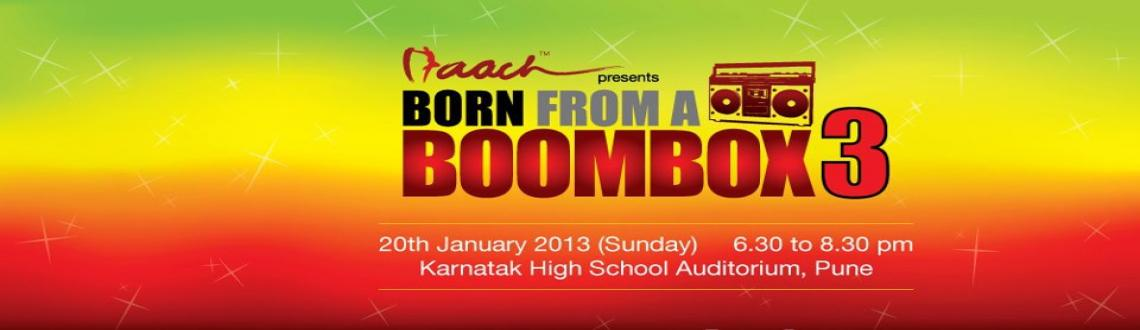 Book Online Tickets for BORN FROM A BOOMBOX (B-FAB) 3 : A MEGA D, Pune. Naach Dance Company, Pune is once again back with our company showcase: 