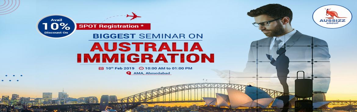 Book Online Tickets for Biggest seminar on Australia Immigration, Ahmedabad.  Are you evincing interest to migrate to Australia? Searching options to expedite your visa application process on fast-track basis? Attend our biggest seminar on Australia Immigration. Best chance for you to get complete information from our immigra