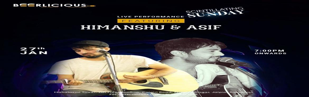 Book Online Tickets for Live music performance ft. Himanshu and , Jaipur. Get ready for a Spectacular Sunday evening with flavourful beer, tantalizing grubs and scintillating music by HIMANSHU and ASIF. GET YOUR SPOT RESERVED @BEERLICIOUS TODAY CALL: 9654877695 NOW!#BeerHouse #PlaceForEveryone #JaipurLiveMusic #SundayNight