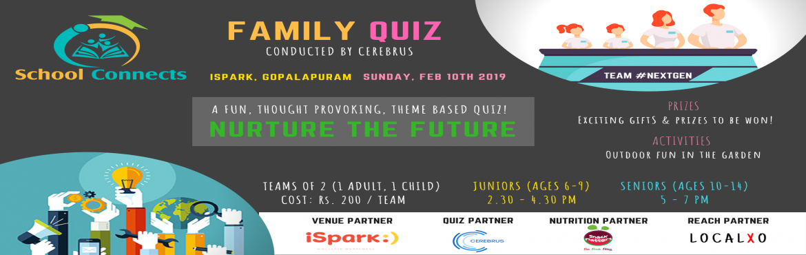 Book Online Tickets for Nurture the Future - Family Quiz, Chennai.  About the Quiz The quiz is open to family teams. Each team will have 2 participants comprising of 1 Adult & 1 child across two age categories The final quiz round will have 6 teams participation in each age category A family can have m