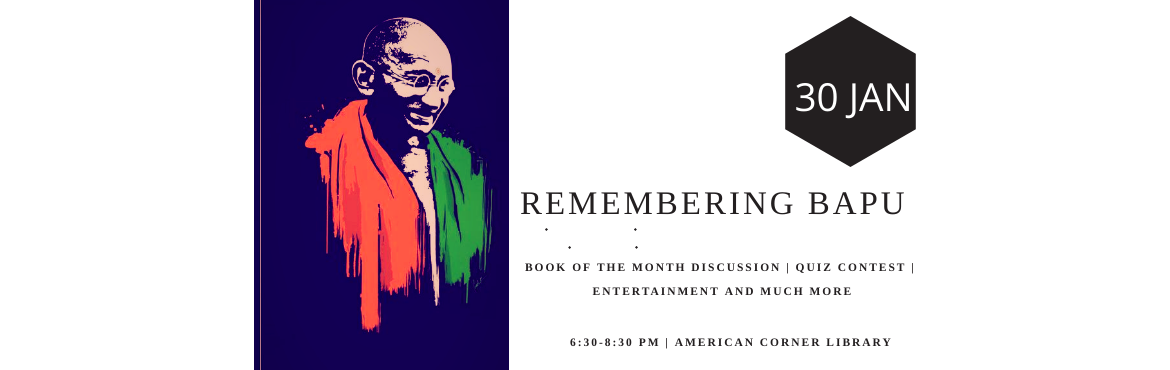 Book Online Tickets for Remembering Bapu-BooksNBliss Club, Ahmedabad. 30 Jan is remembered as the Martyrs Day.So we here in Books N Bliss Club would love to remember our dear Gandhi by discussing his book \