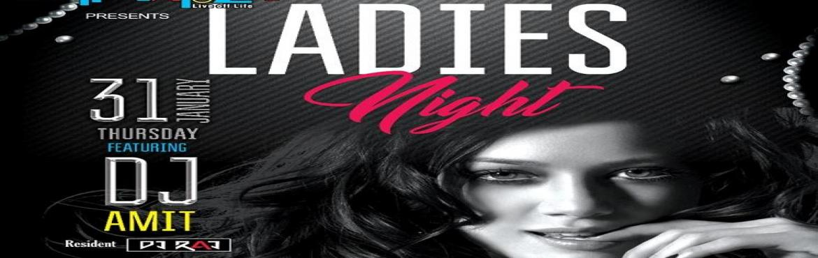 Book Online Tickets for  LADIES NIGHT  at Lollapalooza  feat. DJ, Pune. //LADIES NIGHT at Lollapalooza feat. DJ AMIT- THURSDAY 31st JAN // 10 PM Onwards at Lollapalooza Pune //Happy Hours at Rs 99rs Per Drink - All Night Long // For LADIES : Free MARTINI & GIMLETExclusive Prizes for Lucky ones and FREE PORTFOLI