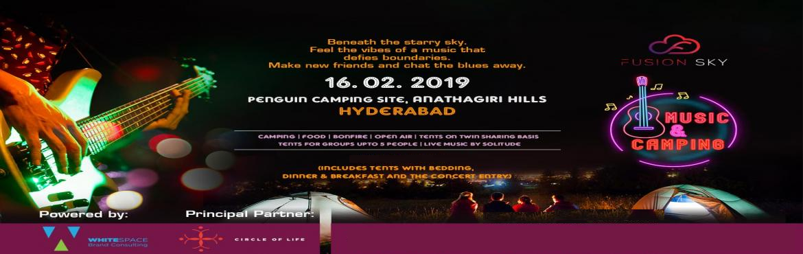 Book Online Tickets for Music and Camping Festival, Hyderabad.                Fusion Sky in association with Penguin Camping site presents one of its kind music and camping experience night.An all night camping with live music performance under the star lit sky by the beautiful Sarpanpally lake surro