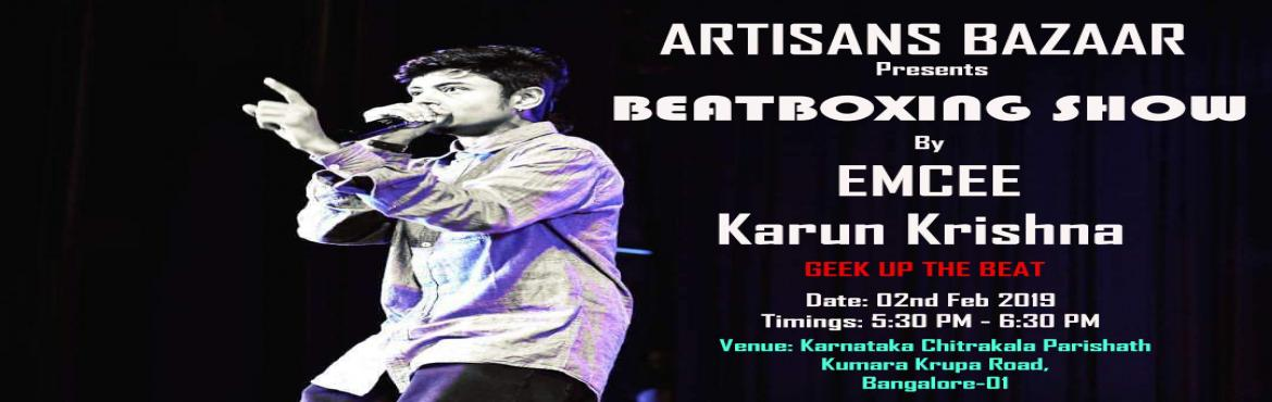 Book Online Tickets for Beat Boxing Show by Karun Krishna, Bengaluru. Full Day Shopping and evening Beatboxing show @ \
