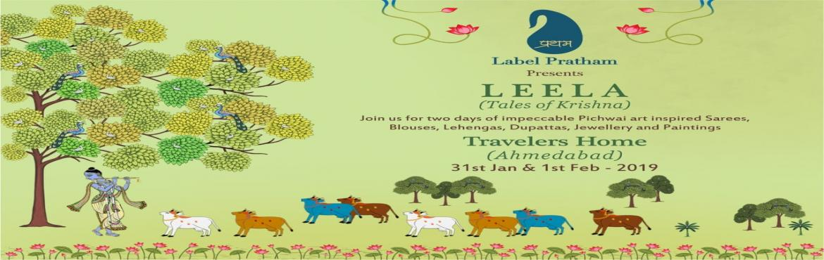 Book Online Tickets for Leela by Label Pratham at Ahmedabad, Ahmedabad. Label Pratham visits Ahmedabad exhibiting Leela- Tales of Krishna at Travelers Home.Join us for two days of impeccable Pichwai art inspired sarees, blouses,lehengas,dupattas,jewellery and paintings. DATE- 31st Jan - 1st of Feb 2019