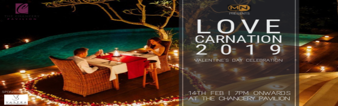 Book Online Tickets for LOVE CARNATION - A Grand Valentine Celeb, Bengaluru. Whether you like a table overlooking the serene pool or a cozy corner in the Al Fresco, we will leave no stone unturned when it comes to creating an unforgettable experience for you. Let us host you this Valentines Day and make it memorable for you a