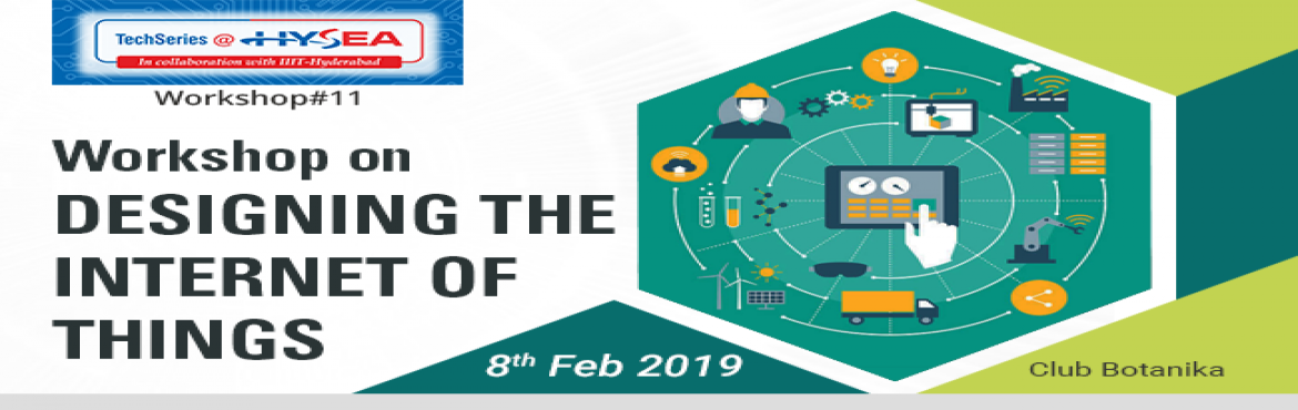 Book Online Tickets for Workshop on Designing Internet of Things, Hyderabad.