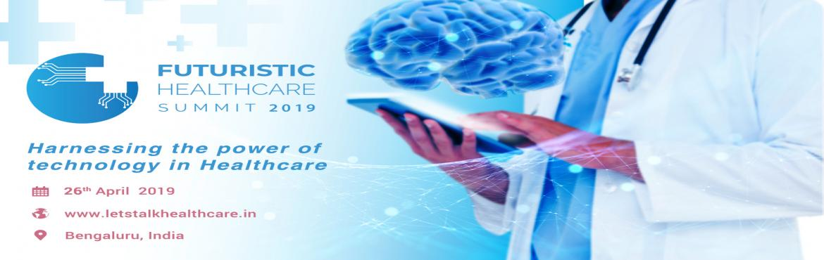 "Book Online Tickets for Futuristic Healthcare Summit 2019, Bengaluru. Futuristic Healthcare Summit 2019 will bring together C parity from Healthcare Institutions and technology solution providers for a day of panels, roundtables, and candid conversations. Under the theme ""Harnessing the power of technology in Hea"