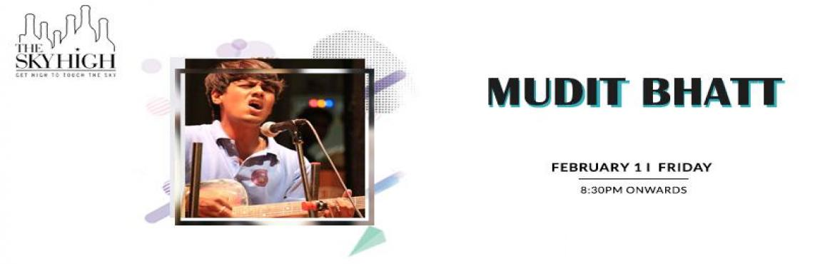 "Book Online Tickets for Mudit Bhatt - Performing LIVE At The Sky, New Delhi. ""Music gives a soul to the universe, wings to the mind, flight to the imagination   and life to everything."" So get ready to be a part of an amazing musical night at \'The Sky High\' Ansal Plaza.   Mudit Bhatt performing live at"