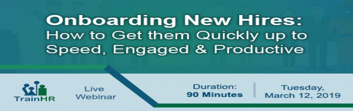 Book Online Tickets for New hire onboarding process, Fremont. The TrainHR Course is approved by HRCI and SHRM Recertification Provider.  Overview:You\'ve made your decision about whom to hire.You\'ve gotten them excited about their new job. You\'re excited about what they can bring to your team. Now what?I