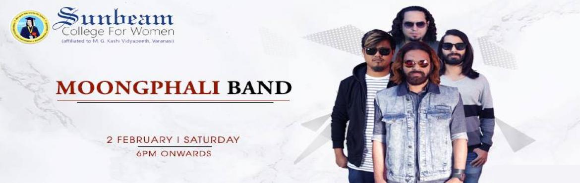 Book Online Tickets for Moongphali - Performing LIVE At Sunbeam , Varanasi. Moongphali Live Band performing live at Sunbeam College For Women on 2nd Feb at 6 PM onwards. Moongphali is India\'s freshest & fastest growing modern-rock sensation. Experience ultra-powered performances & radical vibes with tracks that