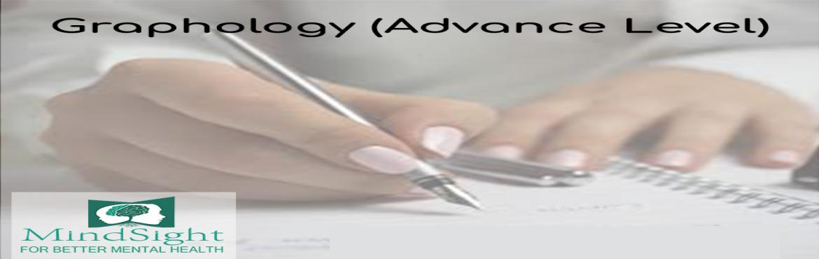 Book Online Tickets for GRAPHOLOGY ADVANCE LEVEL- MINDSIGHT CLIN, Mumbai. Event Name – Graphology (Advance)       Event Description - Graphology is basically the science that is used to analyse handwriting for assessment of characteristics in a person. The strokes, patterns and style of writi