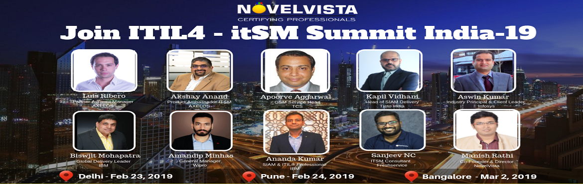 """Book Online Tickets for ITIL4 itSM Best Practice sharing Summit , Pune. We are happy to invite youto attend theITIL4itSMBest Practice sharing Summit inIndiaorganized byNovelVista. This invitation-only event is a gathering of hundreds of""""thoughtful leaders & passio"""