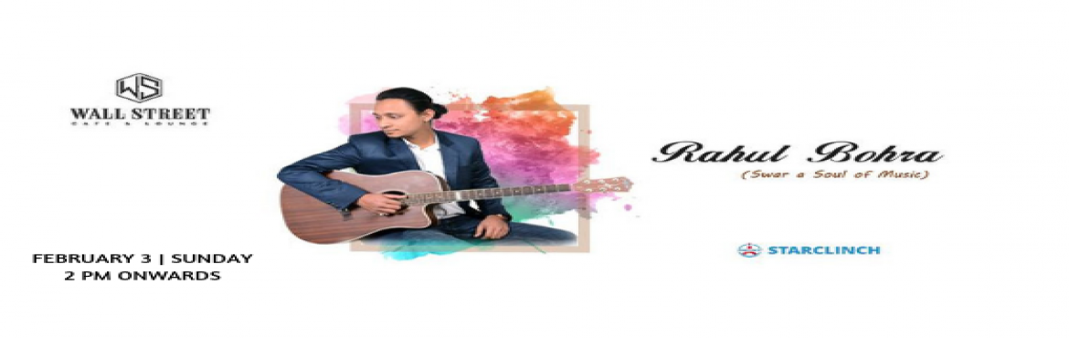 "Book Online Tickets for Rahul Bohra - Performing LIVE at Wall St, New Delhi.   ""Music produces a kind of pleasure which human nature cannot do without.""   If you\'re a Bollywood song lover then you should come to enjoy a soul of Bollywood songs with the unplugged volume of sound with Swar a Soul of"