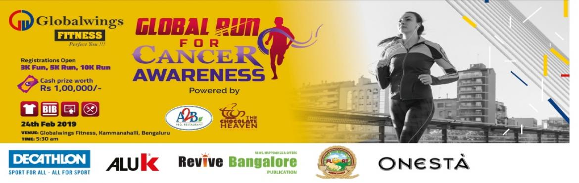 Book Online Tickets for GLOBAL RUN FOR CANCER AWARENESS, Bengaluru.  THE RUN FOR CANCER AWARENESS. An NGO Event Organised by GlobalWings Fitnesson Sunday 24th February 2019 starting at 5:30am at GlobalWings Fitness. On this day, the runners and volunteers come together to honourcancersurvivors