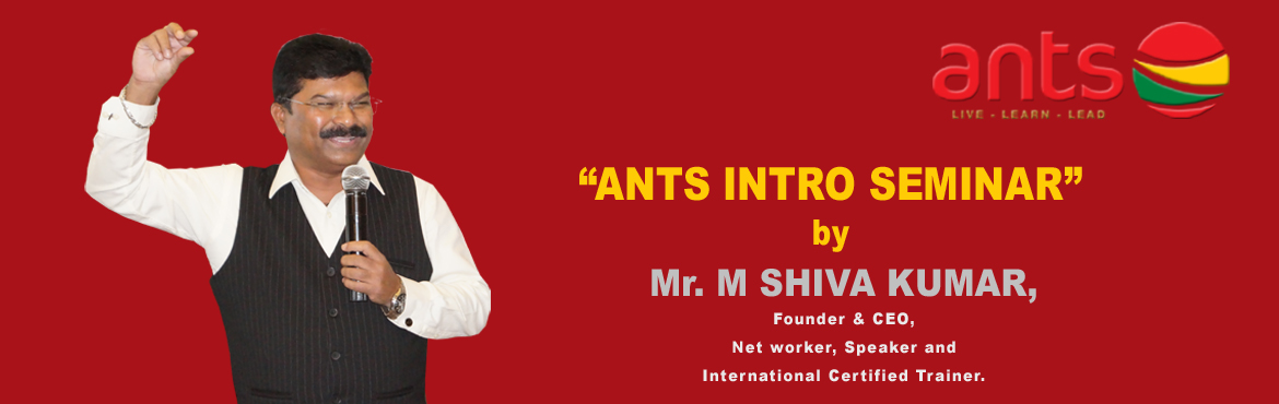 "Book Online Tickets for ANTS INTRO SEMINAR, Hyderabad. ""Your growth in business is directly related to what you learn""   ANTS, India\'s first and fastest growing Business Referral Networking Company invites you to its Intro Seminar to Know?   • How ANTS different from others? &"
