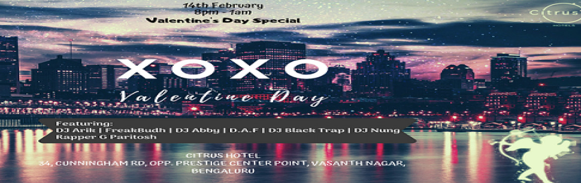 Book Online Tickets for xoxo valentine day party at citrus hotel, Bengaluru. Valentine\'s Day, also called Saint Valentine\'s Day or the Feast of Saint Valentine,is celebrated annually on February 14.  #Thursday valentine Day Party at Citrus hotel (cunnigham road ) 14th February 2019| thursday | 8pm onwards.  We hav
